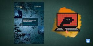 Capa do relatório SOCTA ao lado de hacker atacando computador